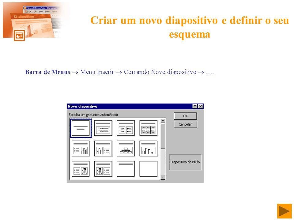 Escolher e alterar o fundo dos diapositivos Barra de Menus Menu Formatar Comando Fundo...