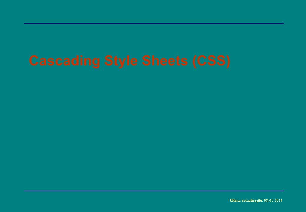 2 CSS Style Sheets *Descrição de regras de estilo que indicam ao browser como apresentar os diversos elementos de um documento HTML (idêntico aos tipos de parágrafos do MSWORD).