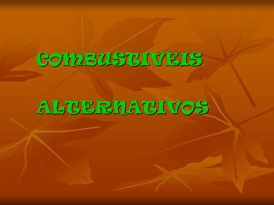 Índice COMBUSTIVEIS ALTERNATIVOS COMBUSTIVEIS ALTERNATIVOS Quais são.