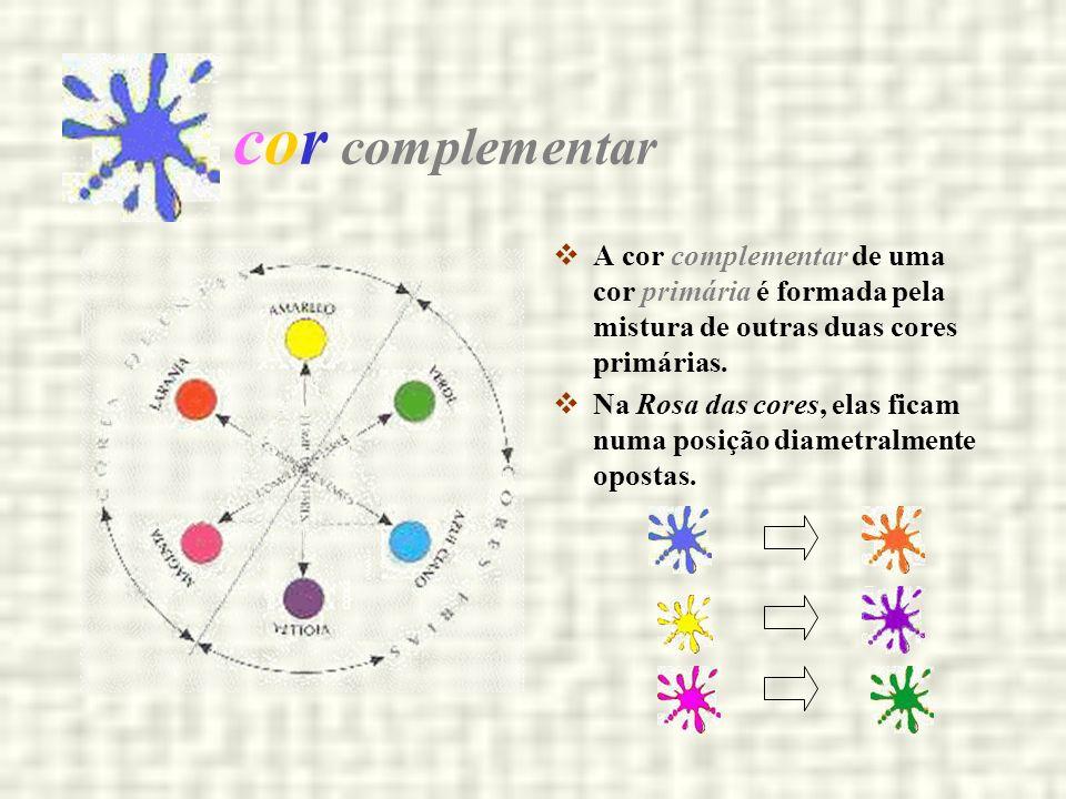 cor complementar A cor complementar de uma cor primária é formada pela mistura de outras duas cores primárias. Na Rosa das cores, elas ficam numa posi