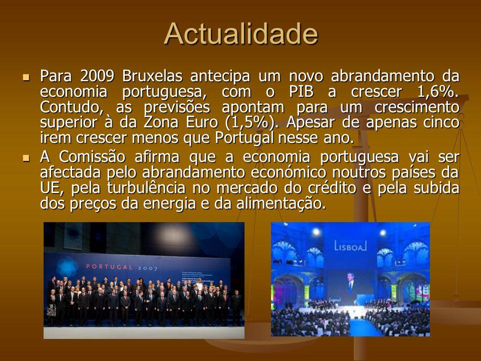 Actualidade Para 2009 Bruxelas antecipa um novo abrandamento da economia portuguesa, com o PIB a crescer 1,6%. Contudo, as previsões apontam para um c