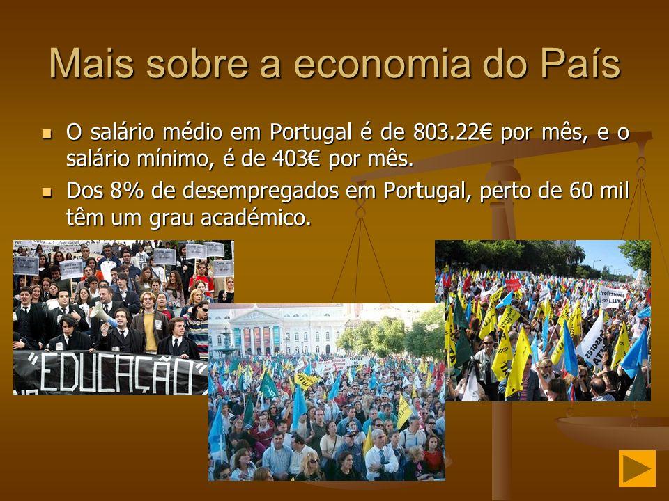 Mais sobre a economia do País O salário médio em Portugal é de 803.22 por mês, e o salário mínimo, é de 403 por mês. O salário médio em Portugal é de