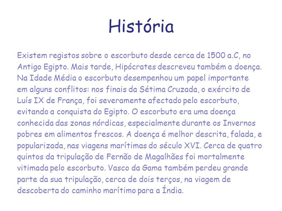 História Existem registos sobre o escorbuto desde cerca de 1500 a.C, no Antigo Egipto. Mais tarde, Hipócrates descreveu também a doença. Na Idade Médi