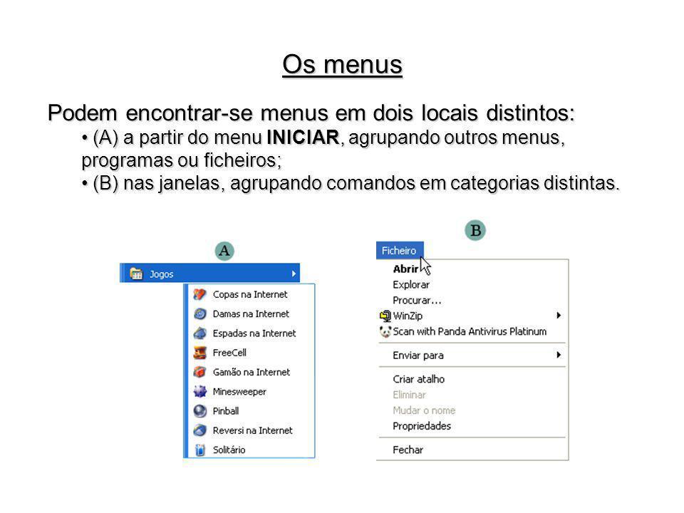 Podem encontrar-se menus em dois locais distintos: (A) a partir do menu INICIAR, agrupando outros menus, programas ou ficheiros; (A) a partir do menu