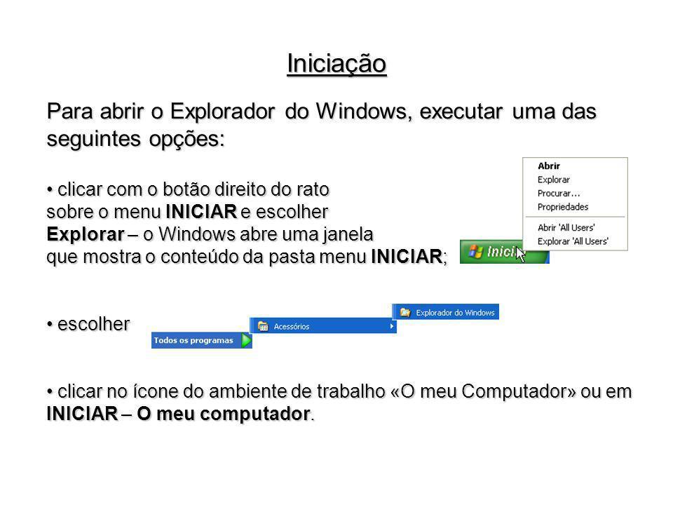 Para abrir o Explorador do Windows, executar uma das seguintes opções: clicar com o botão direito do rato clicar com o botão direito do rato sobre o m