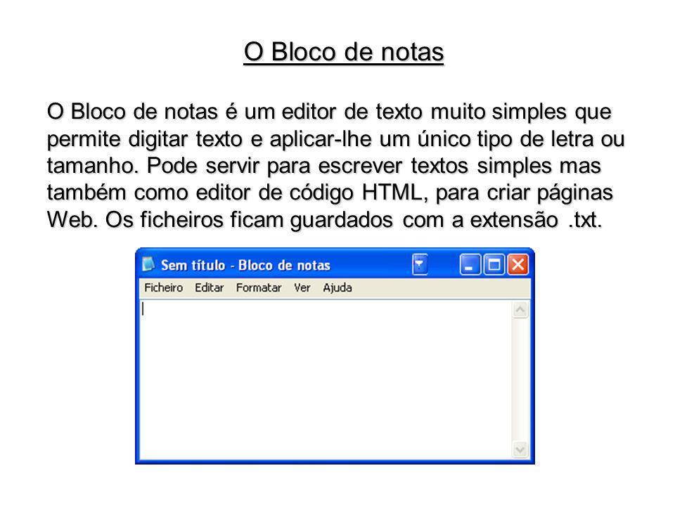 O Bloco de notas é um editor de texto muito simples que permite digitar texto e aplicar-lhe um único tipo de letra ou tamanho. Pode servir para escrev