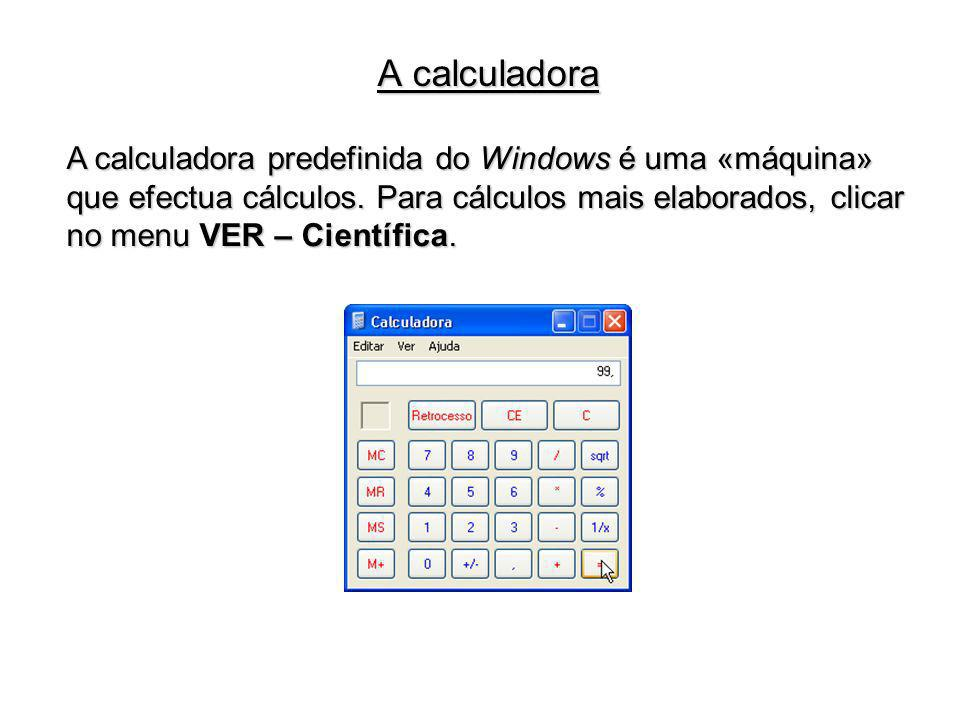 A calculadora predefinida do Windows é uma «máquina» que efectua cálculos.