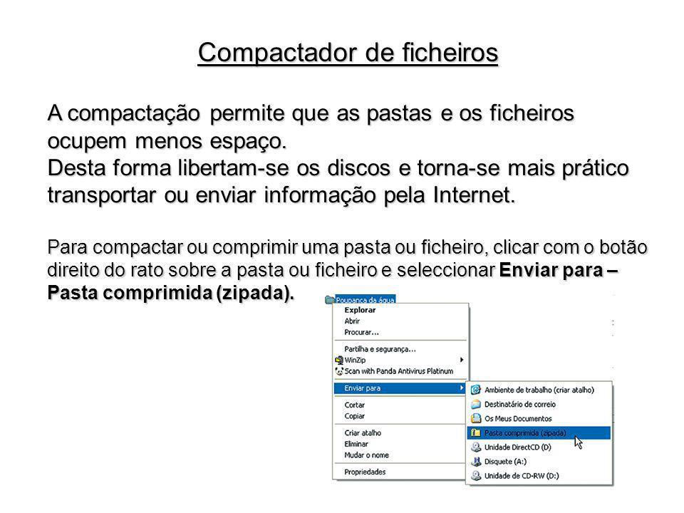 A compactação permite que as pastas e os ficheiros ocupem menos espaço. Desta forma libertam-se os discos e torna-se mais prático transportar ou envia