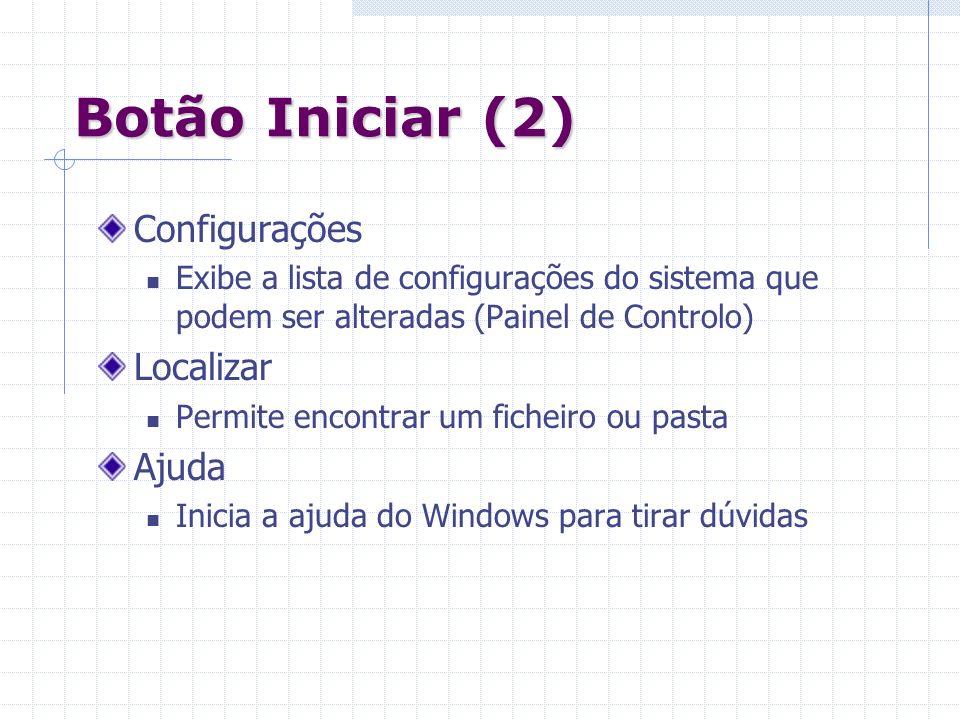 Botão Iniciar (2) Configurações Exibe a lista de configurações do sistema que podem ser alteradas (Painel de Controlo) Localizar Permite encontrar um