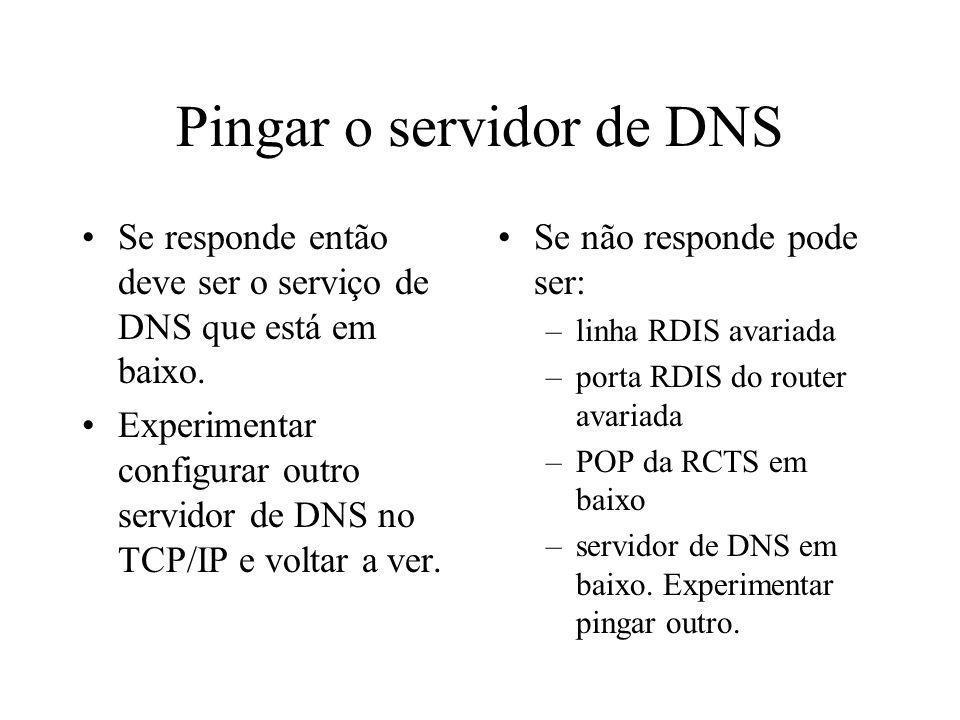 Pingar o servidor de DNS Se responde então deve ser o serviço de DNS que está em baixo. Experimentar configurar outro servidor de DNS no TCP/IP e volt