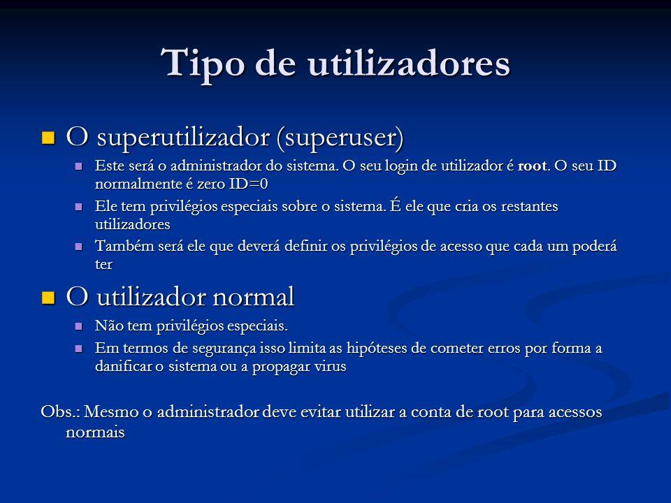 Tipo de utilizadores O superutilizador (superuser) O superutilizador (superuser) Este será o administrador do sistema. O seu login de utilizador é roo