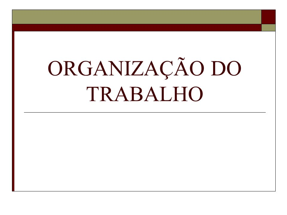Organização do trabalho Formas de encarar: 1.Análise de funções 2.