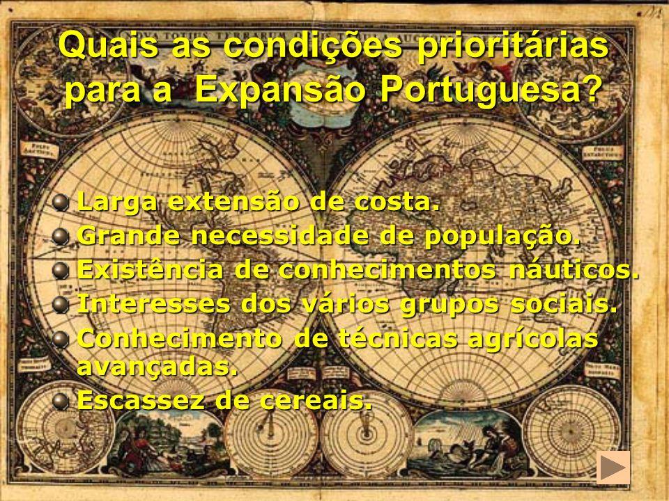 Quais as condições prioritárias para a Expansão Portuguesa.