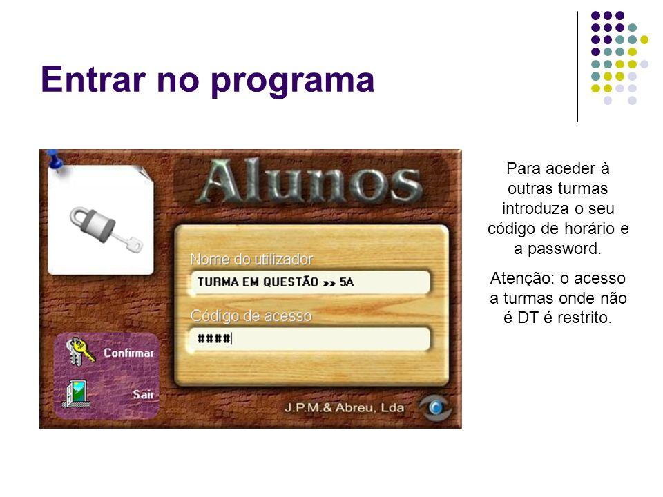 Entrar no programa Para aceder à outras turmas introduza o seu código de horário e a password.
