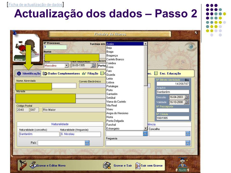 Actualização dos dados – Passo 2 [ Ficha de actualização de dados ] Ficha de actualização de dados