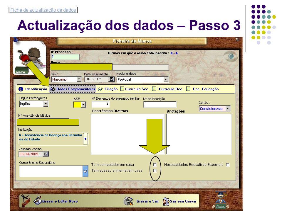 Actualização dos dados – Passo 3 [ Ficha de actualização de dados ] Ficha de actualização de dados