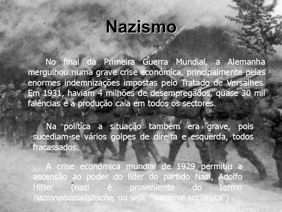 Nazismo A ideologia nazi de Adolfo Hitler baseava-se em três principios fundamentais: - o racismo, ou seja, a distinção entre raças.