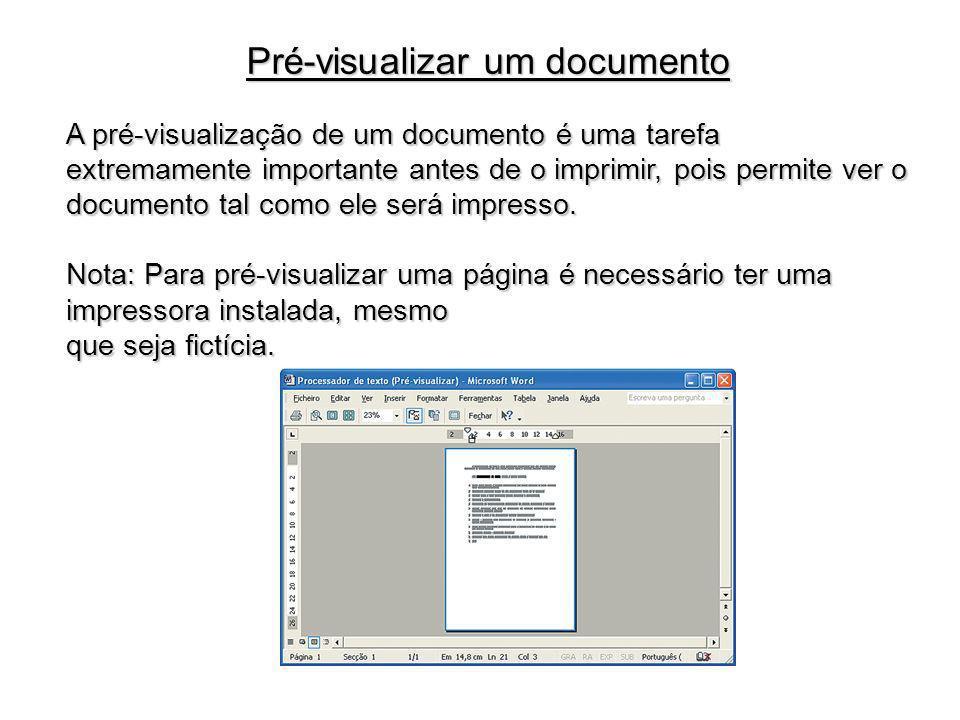 A pré-visualização de um documento é uma tarefa extremamente importante antes de o imprimir, pois permite ver o documento tal como ele será impresso.