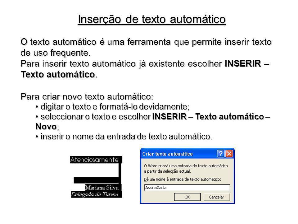 Inserção de texto automático O texto automático é uma ferramenta que permite inserir texto de uso frequente. Para inserir texto automático já existent