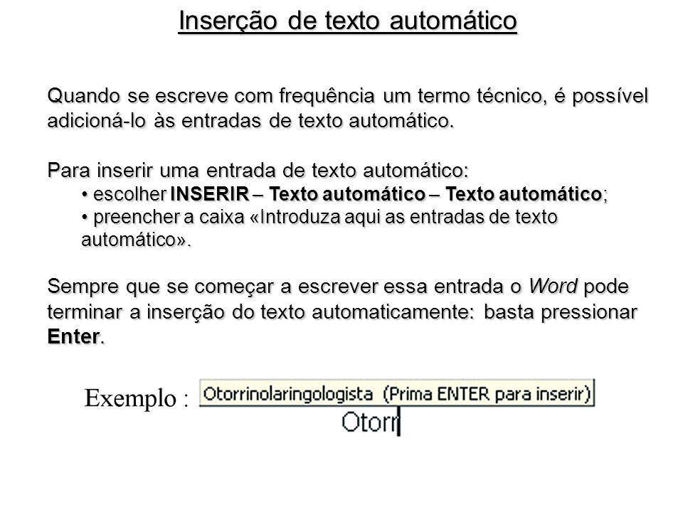 Quando se escreve com frequência um termo técnico, é possível adicioná-lo às entradas de texto automático. Para inserir uma entrada de texto automátic