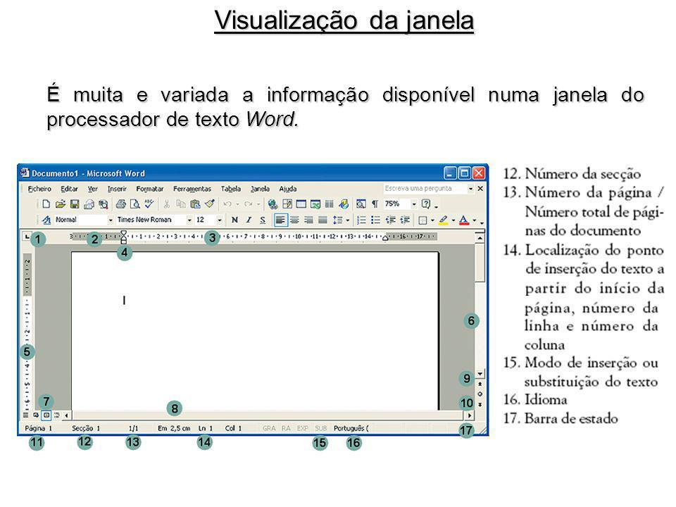 É muita e variada a informação disponível numa janela do processador de texto Word. Visualização da janela