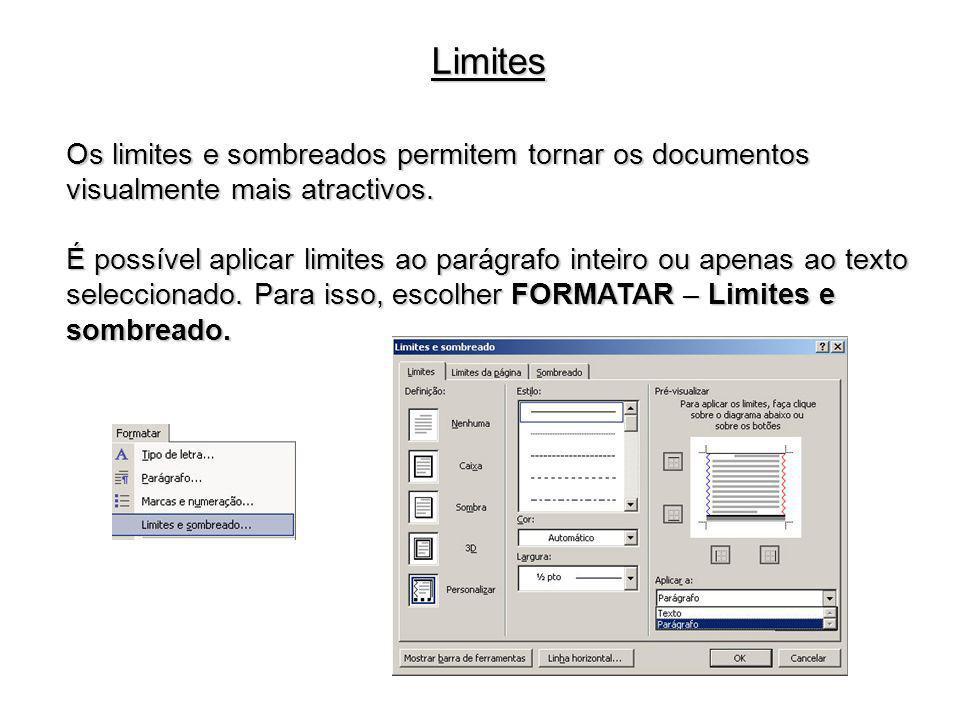 Limites Os limites e sombreados permitem tornar os documentos visualmente mais atractivos. É possível aplicar limites ao parágrafo inteiro ou apenas a