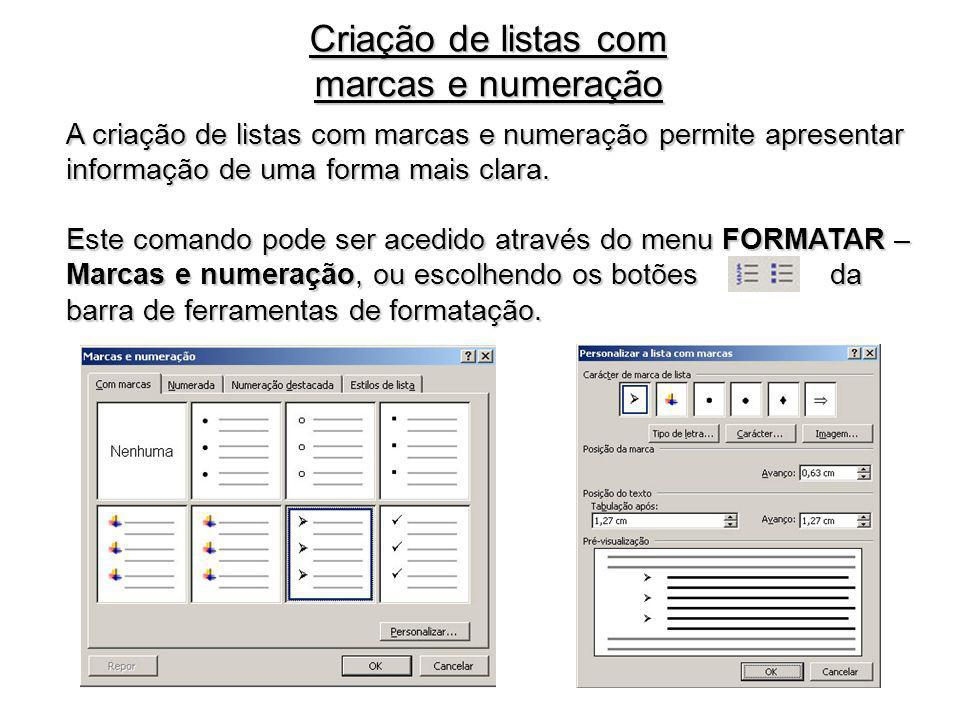 Criação de listas com marcas e numeração A criação de listas com marcas e numeração permite apresentar informação de uma forma mais clara. Este comand