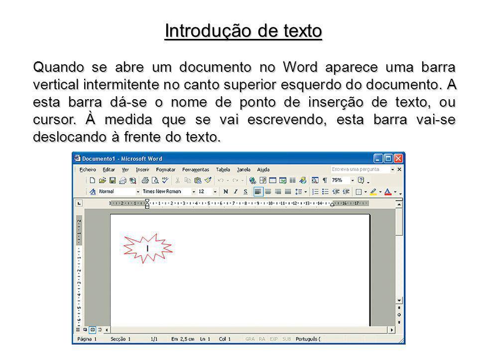 Quando se abre um documento no Word aparece uma barra vertical intermitente no canto superior esquerdo do documento. A esta barra dá-se o nome de pont