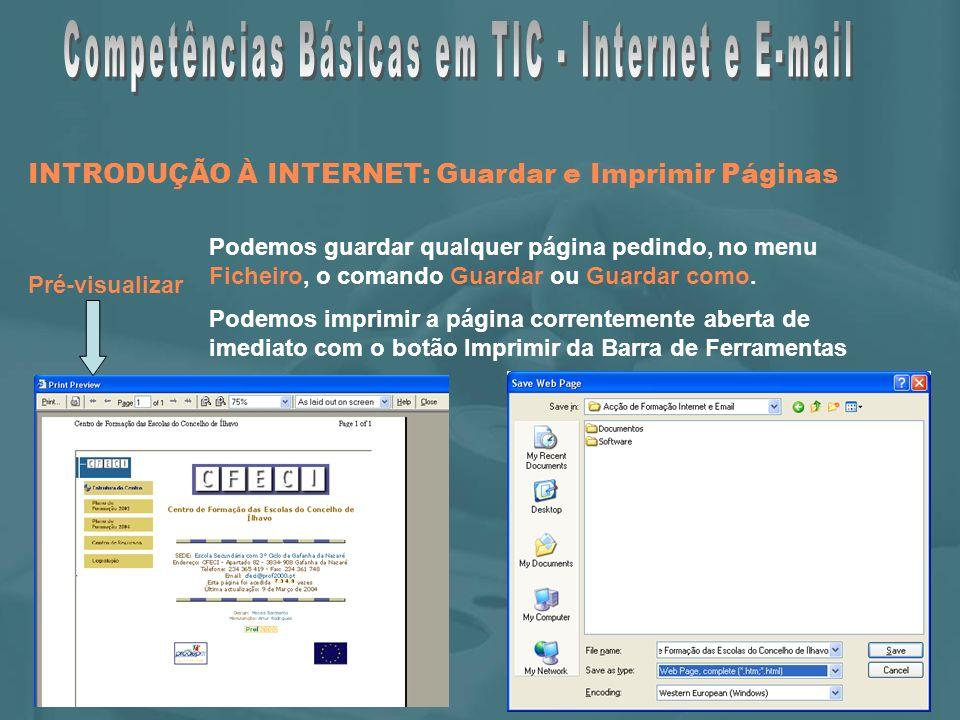 INTRODUÇÃO À INTERNET: Guardar e Imprimir Páginas Podemos guardar qualquer página pedindo, no menu Ficheiro, o comando Guardar ou Guardar como.