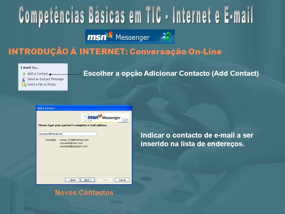 Novos Contactos Escolher a opção Adicionar Contacto (Add Contact) Indicar o contacto de e-mail a ser inserido na lista de endereços.