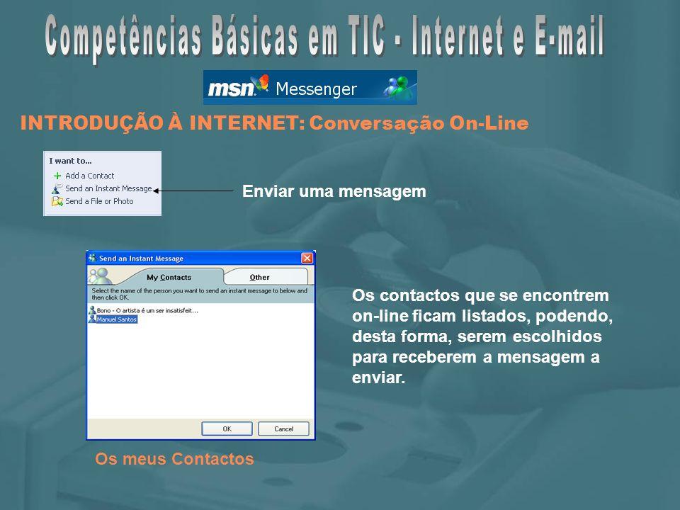 Os meus Contactos Enviar uma mensagem Os contactos que se encontrem on-line ficam listados, podendo, desta forma, serem escolhidos para receberem a mensagem a enviar.