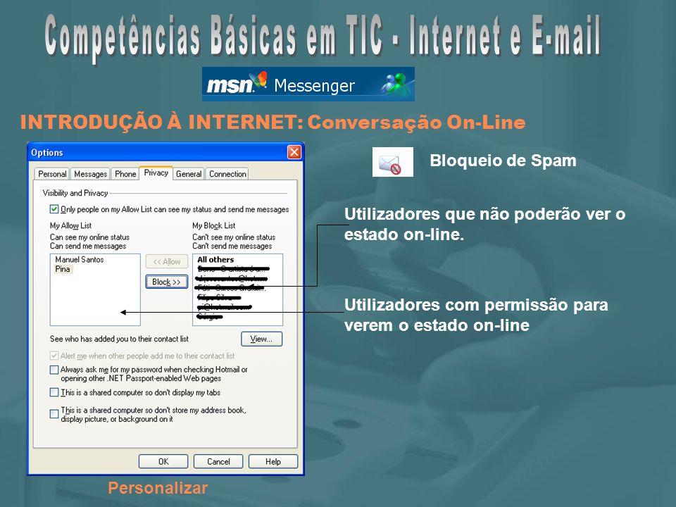 Personalizar Utilizadores com permissão para verem o estado on-line Utilizadores que não poderão ver o estado on-line.