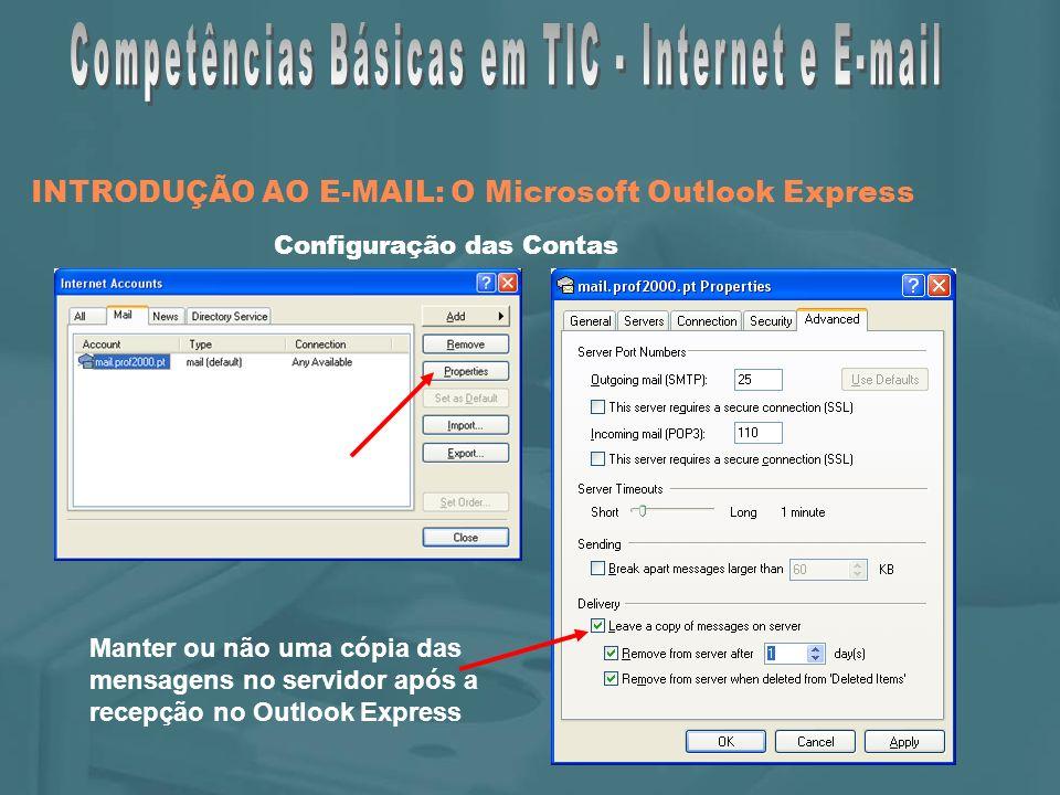 INTRODUÇÃO AO E-MAIL: O Microsoft Outlook Express Manter ou não uma cópia das mensagens no servidor após a recepção no Outlook Express Configuração das Contas