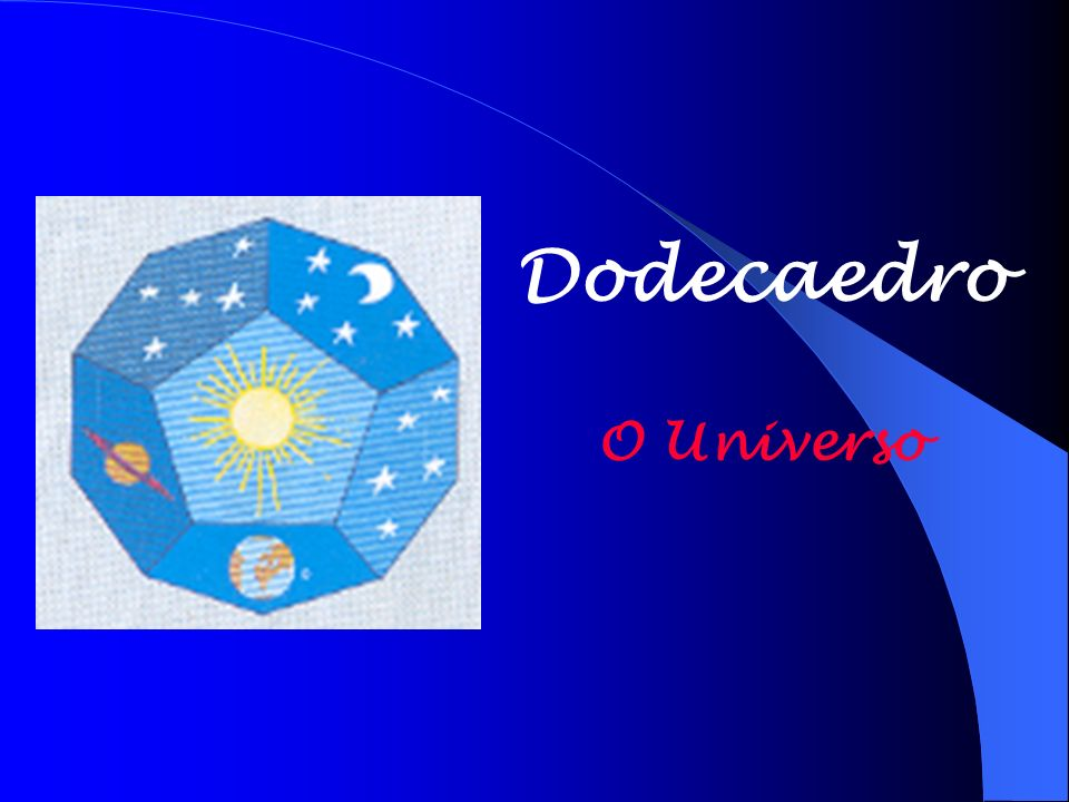 Dodecaedro O Universo