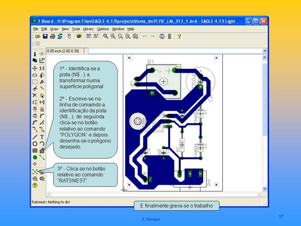 A. Henriques 17 1º - Identifica-se a pista (N$...) a transformar numa superficie poligonal 2º - Escreve-se na linha de comamdo a identificação da pist
