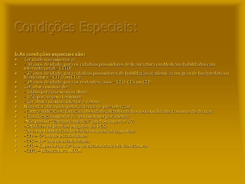 a.As condições gerais são: Ter nacionalidade portuguesa; Ter nacionalidade portuguesa; Ter pelo menos 18 anos de idade; Ter pelo menos 18 anos de idad