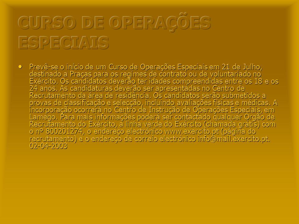 Tropas Normais e Tropas Especiais. Tropas Normais e Tropas Especiais. As Tropas Especiais são constituídas pelos Centro de Instrução de Operações Espe