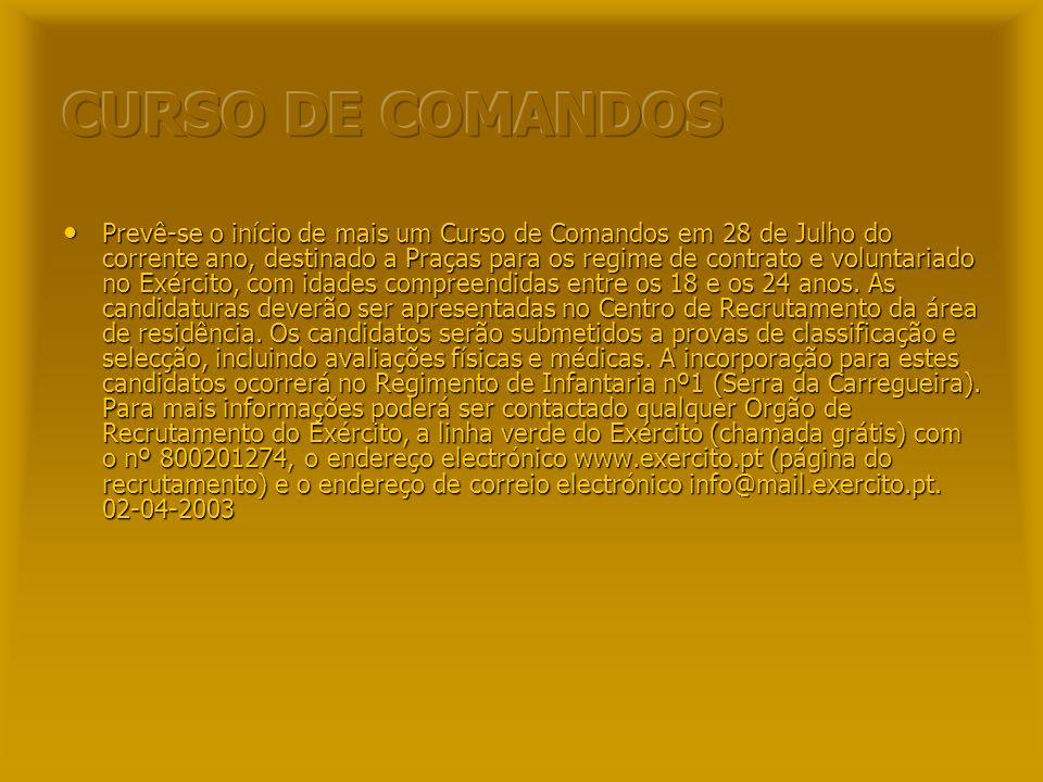 Prevê-se o início de um Curso de Operações Especiais em 21 de Julho, destinado a Praças para os regimes de contrato ou de voluntariado no Exército. Os