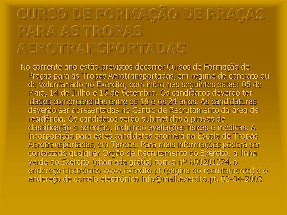 Prevê-se o início de mais um Curso de Comandos em 28 de Julho do corrente ano, destinado a Praças para os regime de contrato e voluntariado no Exércit