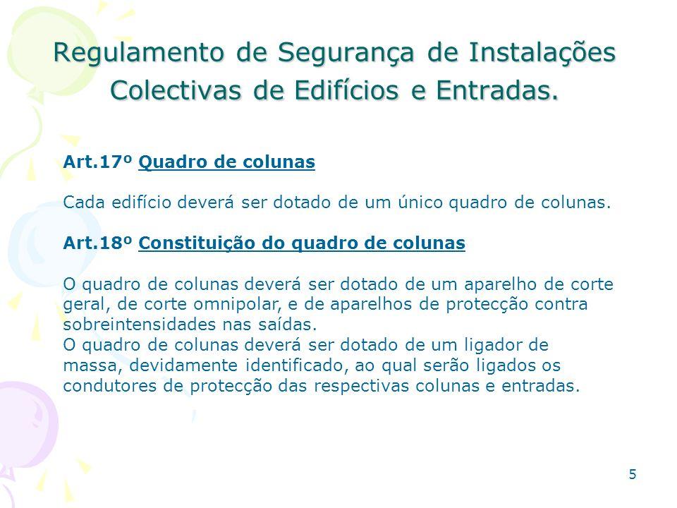5 Regulamento de Segurança de Instalações Colectivas de Edifícios e Entradas.