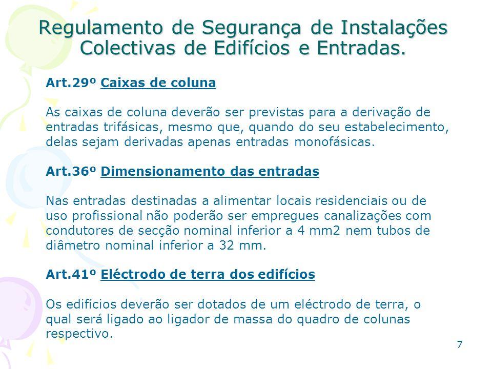 7 Regulamento de Segurança de Instalações Colectivas de Edifícios e Entradas.