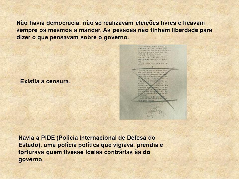Com o 25 de Abril, mudou muita coisa no nosso país: acabou a ditadura e começou a democracia.