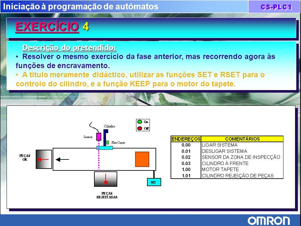 Iniciação à programação de autómatos EXERCÍCIO 4 EXERCÍCIO 4 Descrição do pretendido: Resolver o mesmo exercício da fase anterior, mas recorrendo agor