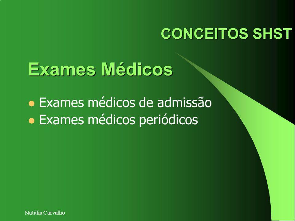 Natália Carvalho CONCEITOS SHST Exames Médicos Exames médicos de admissão Exames médicos periódicos