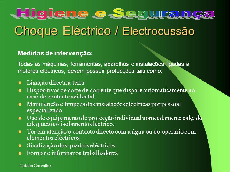 Natália Carvalho Choque Eléctrico / Electrocussão Medidas de intervenção: Todas as máquinas, ferramentas, aparelhos e instalações ligadas a motores el