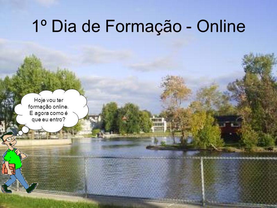 1º Dia de Formação - Online Hoje vou ter formação online. E agora como é que eu entro
