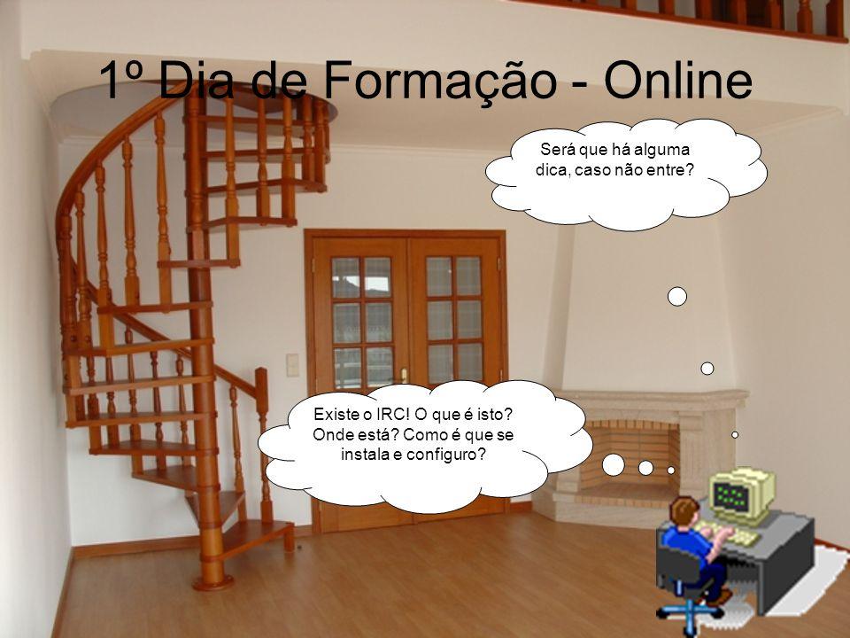 1º Dia de Formação - Online Será que há alguma dica, caso não entre.