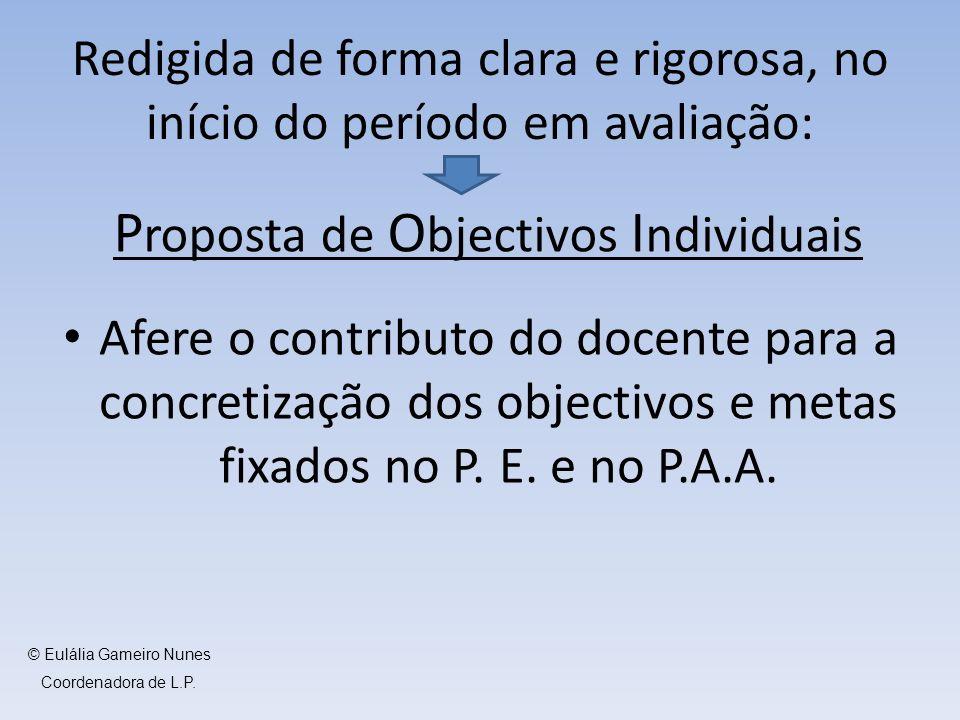 Afere o contributo do docente para a concretização dos objectivos e metas fixados no P. E. e no P.A.A. Redigida de forma clara e rigorosa, no início d