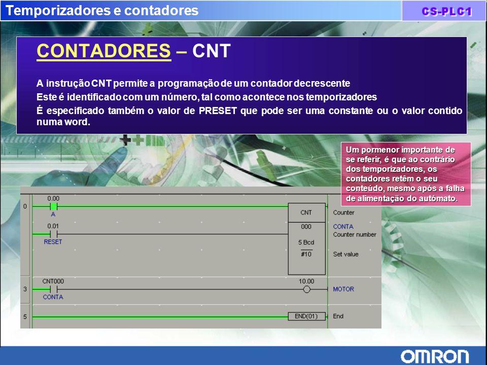 Temporizadores e contadores CONTADORES – CNT A instrução CNT permite a programação de um contador decrescente Este é identificado com um número, tal c