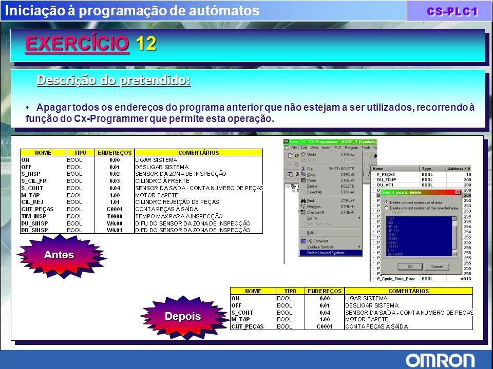 Iniciação à programação de autómatos EXERCÍCIO 12 Descrição do pretendido: Apagar todos os endereços do programa anterior que não estejam a ser utiliz